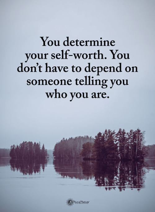 Memes, 🤖, and Who: You determine  your self-worth. You  don't have to depend on  someone telling you  who you are.
