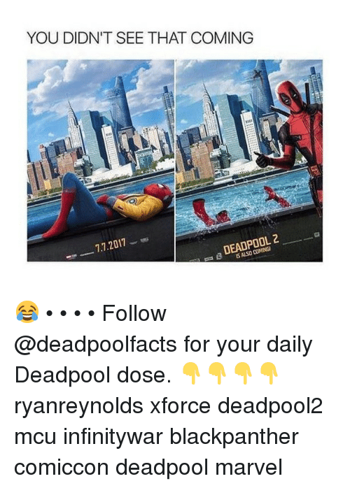 Memes, Deadpool, and Marvel: YOU DIDN'T SEE THAT COMING  03  7.7.2017-  DEADPOOL 2  SALSO 😂 • • • • Follow @deadpoolfacts for your daily Deadpool dose. 👇👇👇👇 ryanreynolds xforce deadpool2 mcu infinitywar blackpanther comiccon deadpool marvel