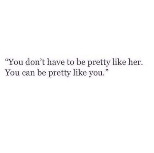 "Her, Can, and You: ""You don't have to be pretty like her.  You can be pretty like you."