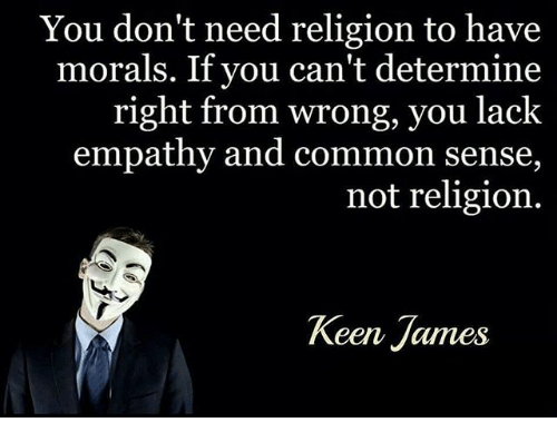 You Don't Need Religion to Have Morals if You Can't