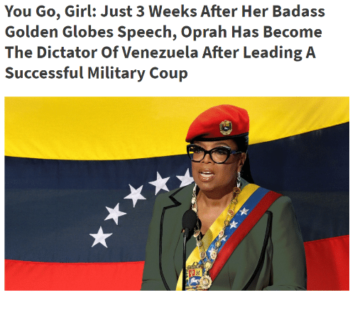Golden Globes: You Go, Girl: Just 3 Weeks After Her Badass  Golden Globes Speech, Oprah Has Become  The Dictator Of Venezuela After Leading A  Successful Military Coup