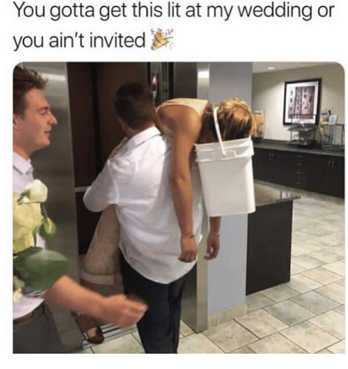 Lit, Wedding, and You: You gotta get this lit at my wedding or  you ain't invited