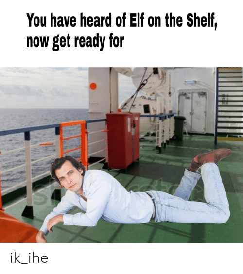 Elf, Elf on the Shelf, and Dutch Language: You have heard of Elf on the Shelf,  now get ready for ik_ihe