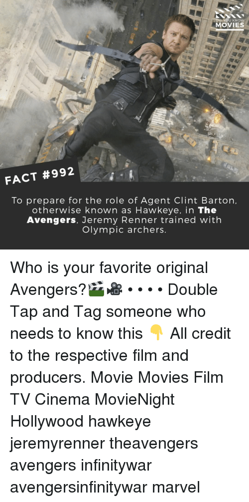 Memes, Movies, and Avengers: YOU KNOW  MOVIES  FACT #992  To prepare for the role of Agent Clint Barton  otherwise known as Hawkeye, in The  Avengers, Jeremy Renner trained with  Olympic archers Who is your favorite original Avengers?🎬🎥 • • • • Double Tap and Tag someone who needs to know this 👇 All credit to the respective film and producers. Movie Movies Film TV Cinema MovieNight Hollywood hawkeye jeremyrenner theavengers avengers infinitywar avengersinfinitywar marvel