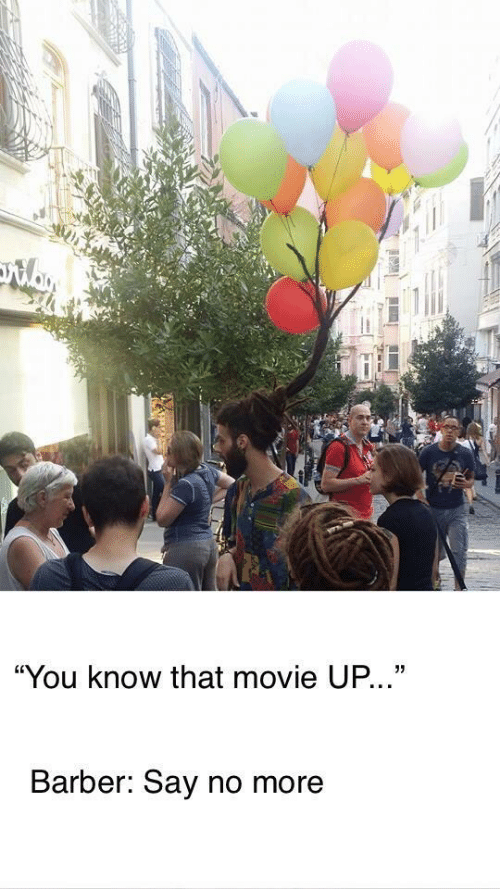 """Barber, Movie, and Say No More: """"You know that movie UP...""""  Barber: Say no more"""