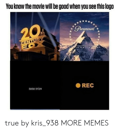 Dank, Meme, and Memes: You know the movie will be good when you see this logo  20  Paramount  CENTUR  FOX  COMDANY  meme review  REC true by kris_938 MORE MEMES
