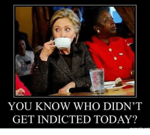 Today, Who, and You: YOU KNOW WHO DIDN'T  GET INDICTED TODAY?
