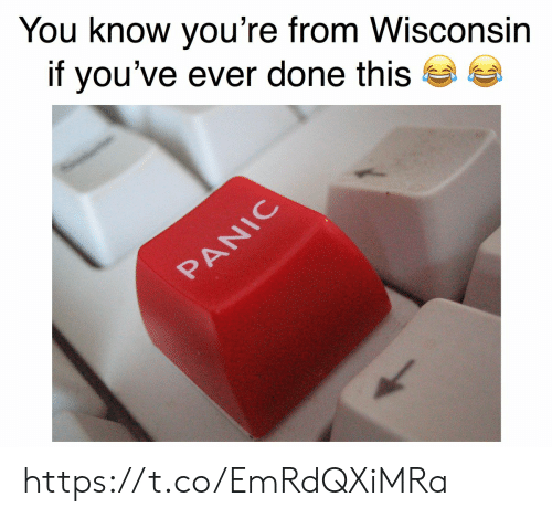 Wisconsin: You know you're from Wisconsin  if you've ever done this  PANIC https://t.co/EmRdQXiMRa
