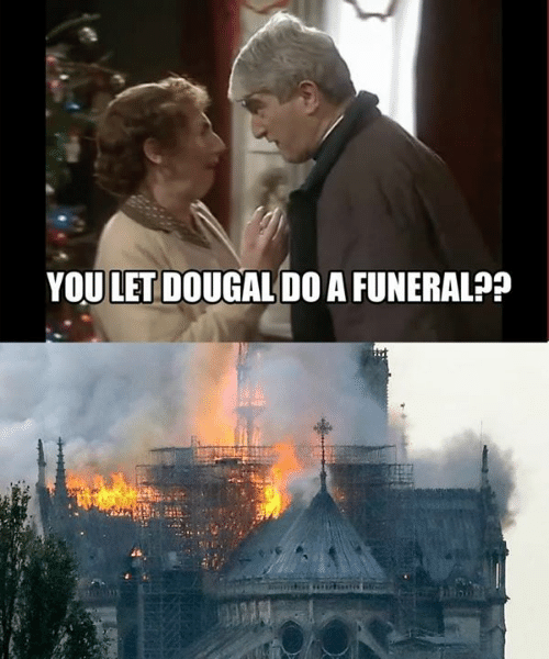 Memes, 🤖, and Funeral: YOU LET DOUGAL DO A FUNERAL??