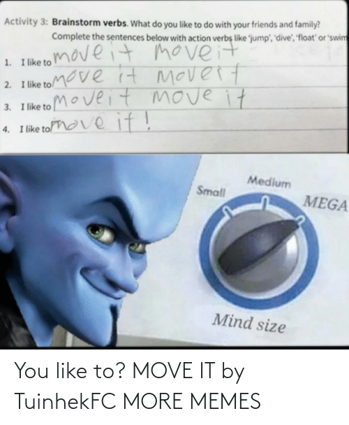 move: You like to? MOVE IT by TuinhekFC MORE MEMES