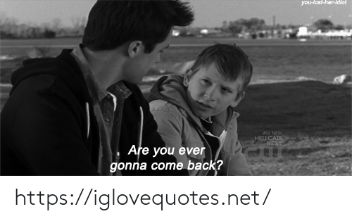 You Lost: you-lost-her-idlot  ALL NEW  HELLCATS  NEXT  Are you ever https://iglovequotes.net/