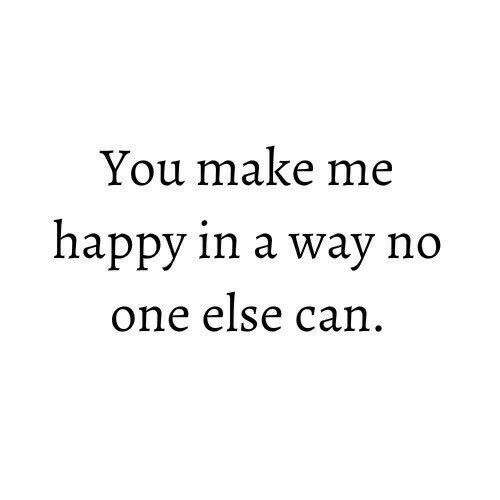 Happy, Can, and One: You make me  happy in a way no  one else can