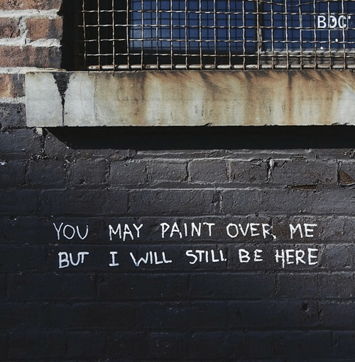 Paint, May, and Will: YOU MAY PAINT OVER, ME  BUT I WILL STILL BE HERE
