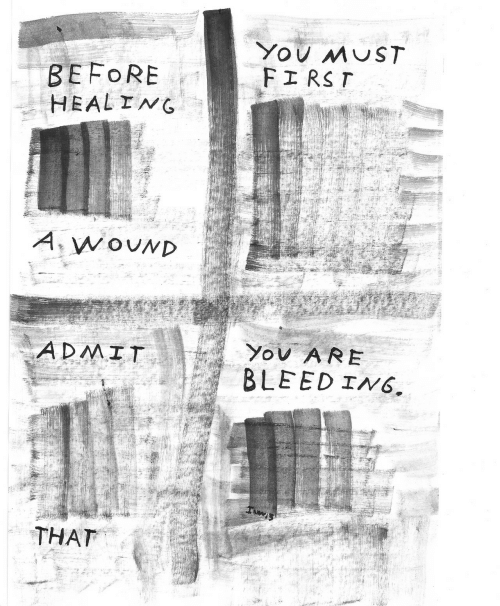 Healing: You MUST  FIRST  BEFORE  HEALING  A. WOUND  You ARE  BLEED ING.  ADMIT  THAT
