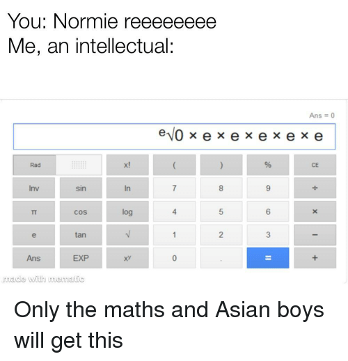 YOu Normie Reeeeeeee Me an Intellectual Ans 0 Rad X! СЕ Inv
