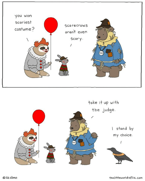 Liz Climo: You won  Scariest  ScarecrowS  costume?  arent even  Scary  SCAREST  take it up with  the judge  stand by  my choice  /  EST  JUDGE  liz climo  thelittleworld of liz.com