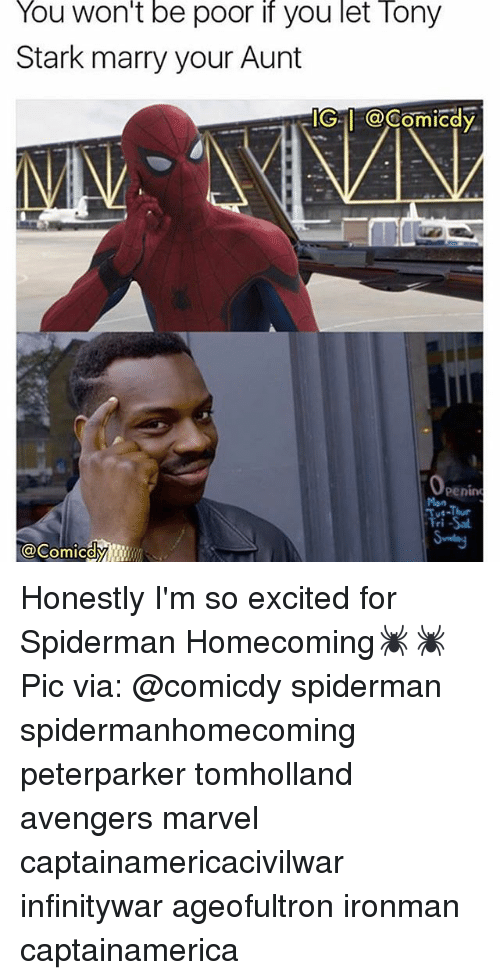 Honestity: You Won't be poor if you let lony  Stark marry your Aunt  IGI COComiCdy  Penin Honestly I'm so excited for Spiderman Homecoming🕷🕷 Pic via: @comicdy spiderman spidermanhomecoming peterparker tomholland avengers marvel captainamericacivilwar infinitywar ageofultron ironman captainamerica