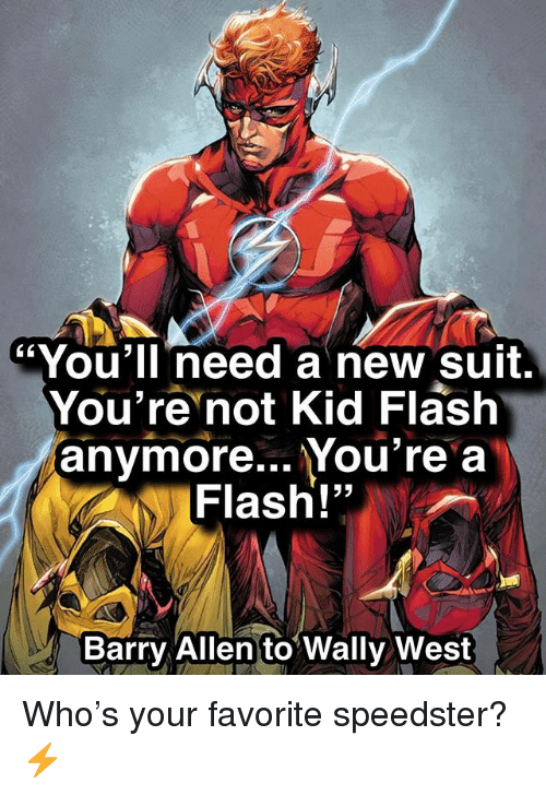 "Memes, 🤖, and Flash: ""You'lI need a new suit.  You're not Kid Flash  anymore... You're a  Flash!""  Barry Allen to Wally West Who's your favorite speedster? ⚡️"