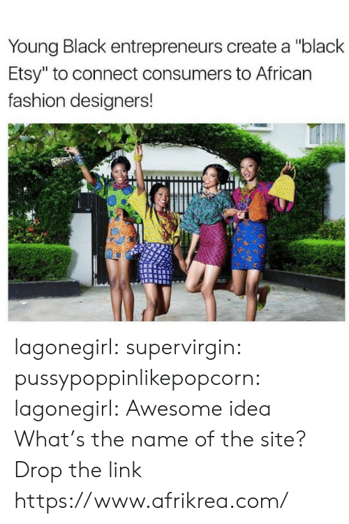 "Designers: Young Black entrepreneurs create a ""black  Etsy"" to connect consumers to African  fashion designers! lagonegirl: supervirgin:  pussypoppinlikepopcorn:   lagonegirl:    Awesome idea    What's the name of the site?   Drop the link  https://www.afrikrea.com/"