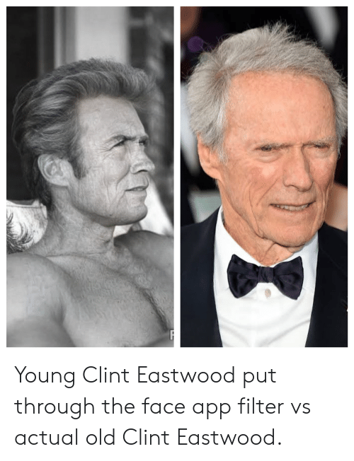 Young Clint Eastwood Put Through the Face App Filter vs