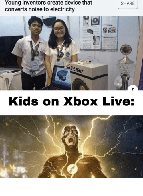 xbox live: Young inventors create device that  converts noise to electricity  SHARE  eALLERT  S-LIGHT  Kids on Xbox Live: .