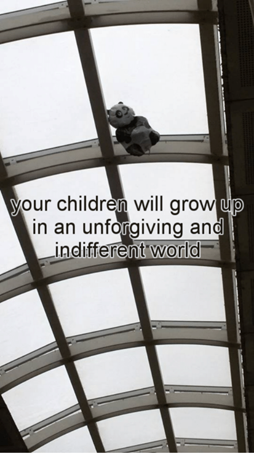 Children, World, and Nihilist: your children will grow up  in an unforgiving and  indifferent world