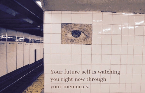 watching you: Your future self is watching  you right now through  our memories.