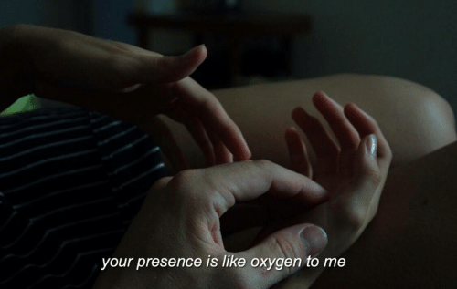 Oxygen, Presence, and Like: your presence is like oxygen to me