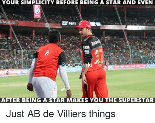 Memes, Star, and Bengali: YOUR SIMPLICITY BEFORE BEING A STAR AND EVEN  BENGALI  URU  86/1  Iki  AFTER BEING A STAR MAKES YOU THE SUPERSTAR Just AB de Villiers things