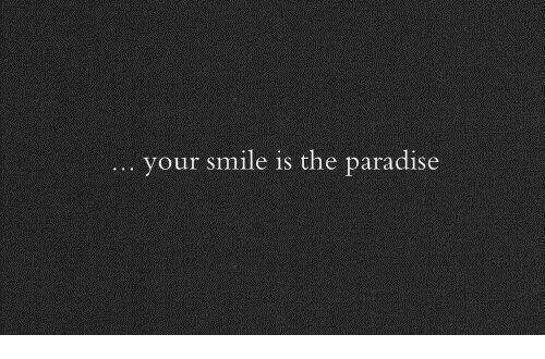 Paradise, Smile, and The Paradise: your smile is the paradise