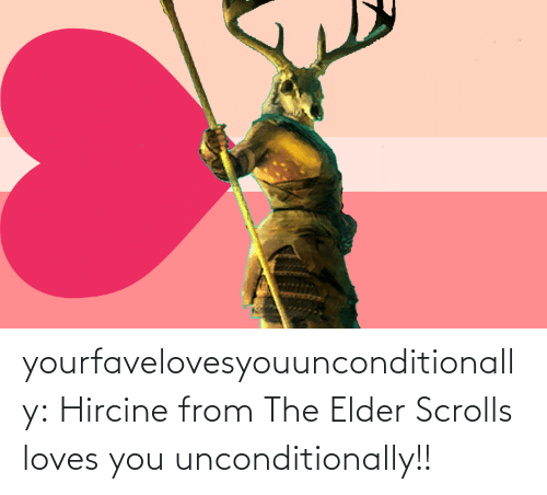 unconditionally: yourfavelovesyouunconditionally:    Hircine from The Elder Scrolls loves you unconditionally!!