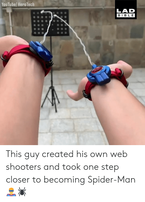 Dank, Shooters, and Spider: YouTube/ HeroTech  LAD  BIBLE This guy created his own web shooters and took one step closer to becoming Spider-Man 🦸♂️🕷