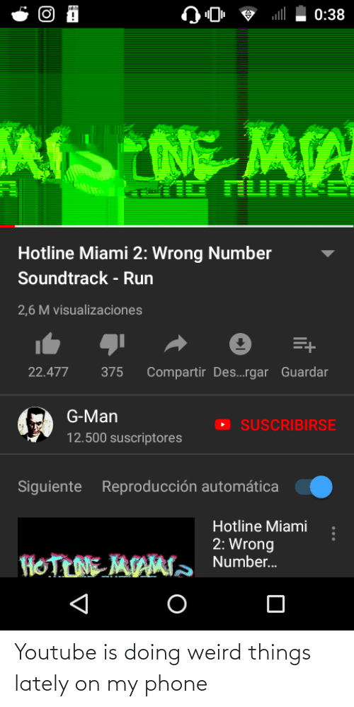 Phone: Youtube is doing weird things lately on my phone