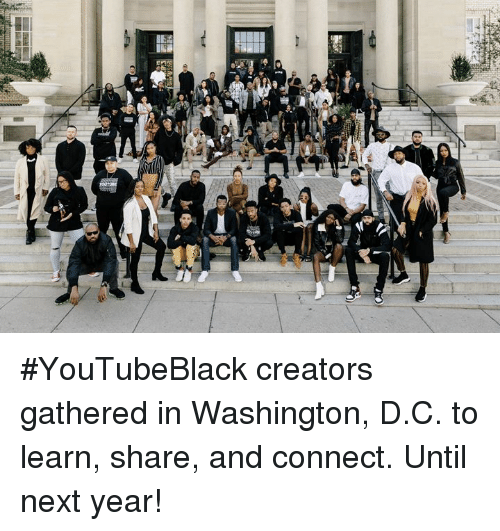 Washington D C: #YouTubeBlack creators gathered in Washington, D.C. to learn, share, and connect. Until next year!