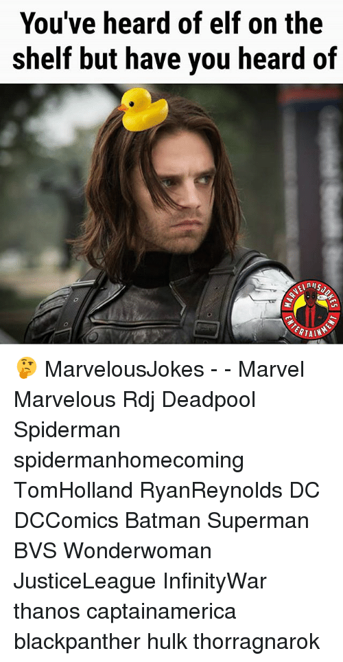 Batman, Elf, and Elf on the Shelf: You've heard of elf on the  shelf but have you heard of  ERTAIN 🤔 MarvelousJokes - - Marvel Marvelous Rdj Deadpool Spiderman spidermanhomecoming TomHolland RyanReynolds DC DCComics Batman Superman BVS Wonderwoman JusticeLeague InfinityWar thanos captainamerica blackpanther hulk thorragnarok