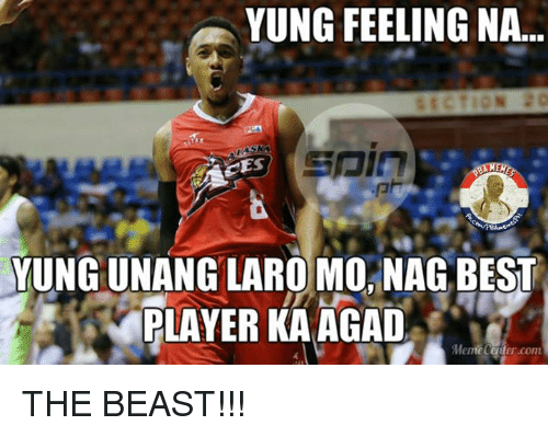 Meme Center: YUNG FEELING NA...  YUNG UNANGLARO MO NAGBEST  PLAYER KA AGAD  Meme Center.com THE BEAST!!!