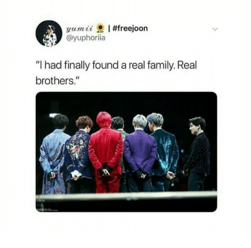 """Family, Brothers, and Real: @yuphoriia  """"l had finally found a real family. Real  brothers."""