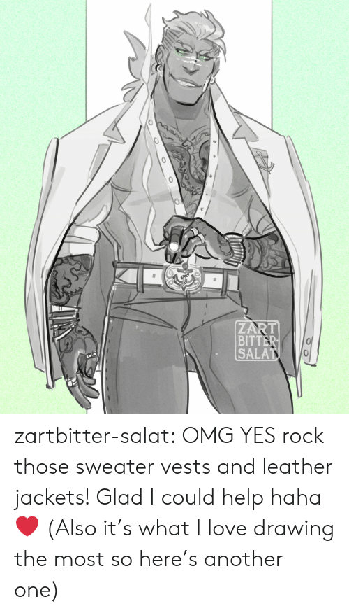Another One, Love, and Omg: ZART  BITTER  SALAT zartbitter-salat:  OMG YES rock those sweater vests and leather jackets! Glad I could help haha  ❤ (Also it's what I love drawing the most so here's another one)
