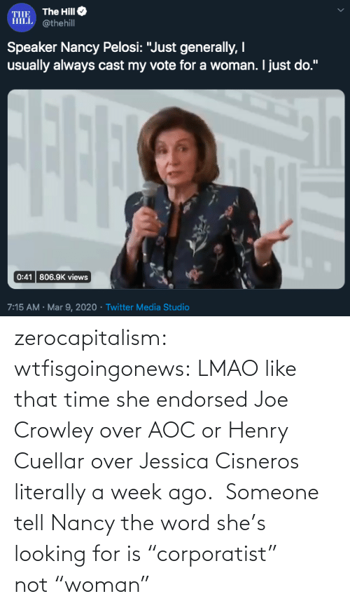 "over: zerocapitalism: wtfisgoingonews: LMAO like that time she endorsed Joe Crowley over AOC or Henry Cuellar over Jessica Cisneros literally a week ago.  Someone tell Nancy the word she's looking for is ""corporatist"" not ""woman"""