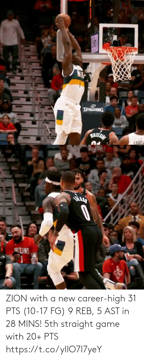 high: ZION with a new career-high 31 PTS (10-17 FG) 9 REB, 5 AST in 28 MINS!  5th straight game with 20+ PTS  https://t.co/yIlO7l7yeY