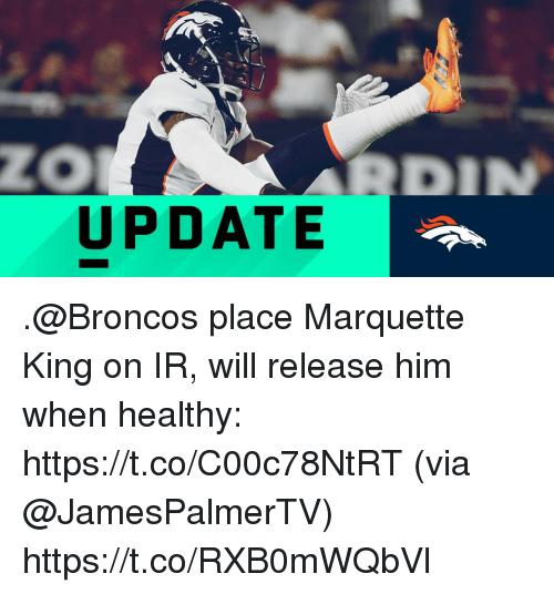 Memes, Broncos, and 🤖: Zo  UPDATE .@Broncos place Marquette King on IR, will release him when healthy: https://t.co/C00c78NtRT (via @JamesPalmerTV) https://t.co/RXB0mWQbVl